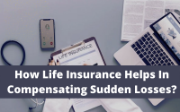 How Life Insurance Helps In Compensating Sudden Losses?