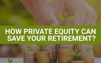 How Private Equity Can Save Your Retirement