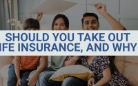Should-You-Take-Out-Life-Insurance-and-Why