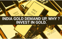 India Gold demand up, why? Invest in Gold
