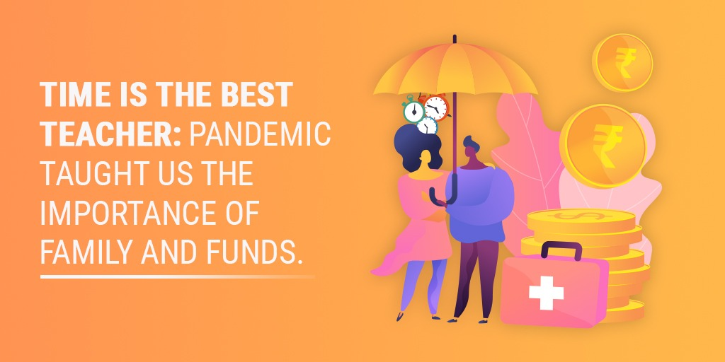 Time Is The Best Teacher Pandemic Taught Us The Importance Of Family And Funds.