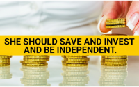 She Should Save And Invest And Be Independent