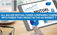 Why All Major Mutual Funds Companies Coming Up With Funds That Invest In The US Market?