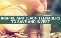 Inspire And Teach Teenagers To Save And Invest