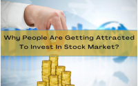 Why People Are Getting Attracted To Invest In Stock Market?